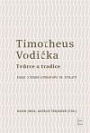Timotheus Vodička - Tvůrce a tradice: Eseje o české literatuře 19. století