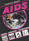 AIDS: Dráma, otázniky, východiská