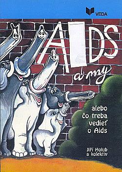 AIDS a my alebo čo treba vedieť o Aids obálka knihy