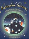 Kouzelná lucerna: Příběhy pro děti k posílení důvěry, tvořivosti a vnitřního klidu