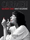 Carmen - Skutečný život Hany Hegerové