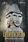 Temné počátky českých dějin: Odkud k nám přišli a jak žili první Slované