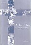 Dr. Jozef Tiso – kňaz a prezident