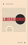 Liberalismus: Krize. Prameny. Přísliby
