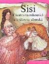 Sisi: císařovna rakouská a královna uherská