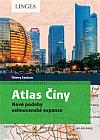 Atlas Číny: Nové podoby velmocenské expanze