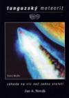 Tunguzský meteorit. Záhada na víc než jedno století