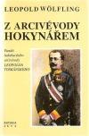 Z arcivévody hokynářem - Paměti habsburského arcivévody Leopolda Toskánského