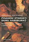 Finanční starosti domu Habsburků