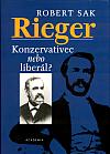 Rieger - Konzervativec nebo liberál?
