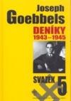 Joseph Goebbels: Deníky 1943-1945