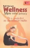 Wellness - Malá kniha pohody