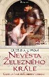 Nevěsta železného krále: Cesta za láskou Kunhuty Uherské obálka knihy