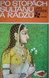 Po stopách sultánů a rádžů
