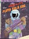 Pluto volá SOS