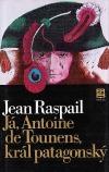 Já, Antoine de Tounens, král patagonský