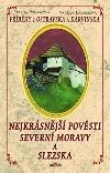 Nejkrásnější pověsti Severní Moravy a Slezska: Příběhy z Ostravska a Karvinska