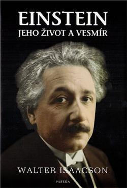 Einstein: jeho život a vesmír