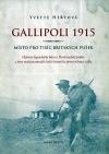 Gallipoli 1915 - místo pro tisíc britských pušek