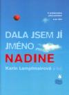 Dala jsem jí jméno Nadine