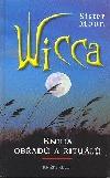 Wicca - Kniha obřadů a rituálů