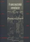 Francouzská revoluce II. díl - Od Ludvíka XVIII. po Julese Ferryho