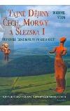 Tajné dějiny Čech, Moravy a Slezska I
