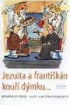 Jezuita a františkán kouří dýmku...