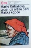Legenda o Bílé paní, Matka kopce