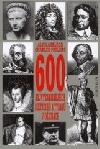 600 nejvýznamnějších diktátorů a tyranů v dějinách