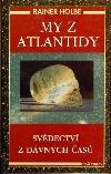 My z Atlantidy. Svědectví z dávných časů