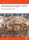 Konstantinopol 1453: konec byzantské říše