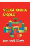 Velká kniha úkolů pro malé šikuly