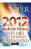 2012: Budíček lidstva