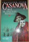 Casanova - Muž se špatnou pověstí