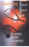 Aforismy, bonmoty, citáty: o medicíně, lékařích a pacientech