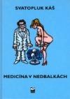 Medicína v nedbalkách aneb Aeskulap ještě po dvaceti letech