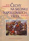 Čechy na sklonku napoleonských válek 1810-1815