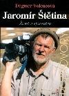 Jaromír Štětina - Život v epicentru