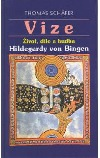 Vize: život, dílo a hudba Hildegardy von Bingen