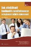 Jak efektivně hodnotit zaměstnance a zvyšovat jejich výkonnost