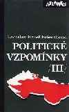Politické vzpomínky III