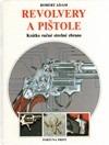 Revolvery a pištole. Krátke ručné strelné zbrane