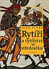 Rytíři a rytířství ve středověku