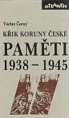 Paměti II (1938–1945): Křik Koruny české