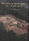 Akropole na hradišti Závist v 6.-4. stol. př. Kr.