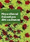 Hry a zábavné činnosti pro děti s autismem