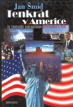 Tenkrát v Americe - Ze zápisníku zahraničního zpravodaje v USA obálka knihy