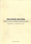 Politická kultura: Přístupy, kritiky, uplatnění ve zkoumání politiky
