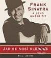 Frank Sinatra a jeho umění žít aneb jak se nosí klobouk